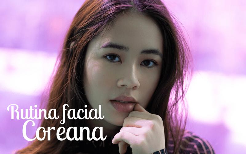 Pasos rutina facial Coreana